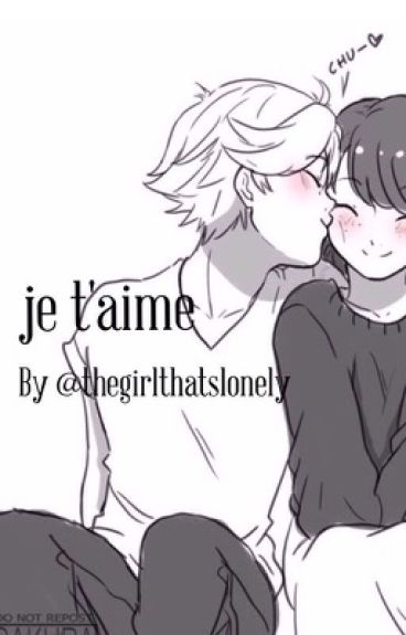 je t'aime (ML fanfic) FINISHED