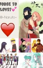 Forced to love? by --Naruto--