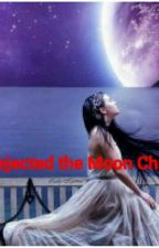 Rejected The Moon Child by crazyjade814