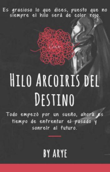 Hilo Arcoiris del Destino. [Book#3,LoL,Zed]