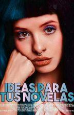 ❀ ¡Ideas Para Tus Novelas! ❀ by Laurenxmela