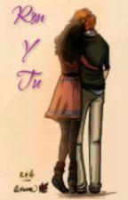 Ron Weasley Y Tu  by jacquisluna