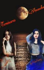 """Terminaras Amandome (Camren)"" by PilarPonny"