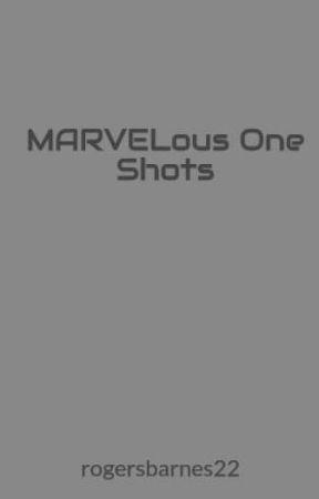 MARVELous One Shots by rogersbarnes22
