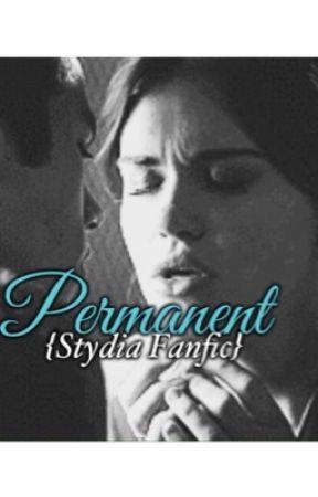 Permanent |Stydia Fanfic| by beautifulstydia
