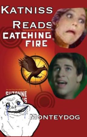 Katniss Reads Catching Fire - Wattpad