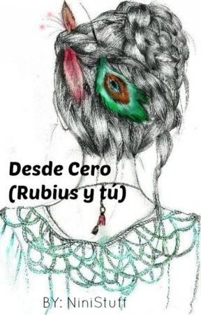 Desde Cero (Rubius Y Tu) by NINIStuff