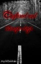 Confused and strange days. by IngridSheldrake