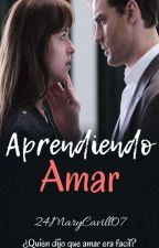 Aprendiendo Amar by 24Mary07