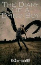 The Diary Of A Dying Boy by KingSeyton