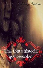 ¨Una tonta historia que recordar¨(Cuarta temporada) Michael Jackson FanFic by Aleyazeppelinjackson