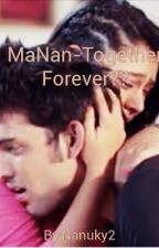 MaNan- Together Forever?? by Nanuky2
