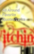 All Around Favorite Quotes/Lyrics by dc_III