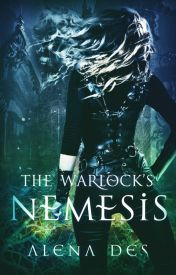 The Warlock's Nemesis (Sequel to Mated to the Werewolf King) by AlenaDes