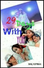 29 Days With You by nailyumnaa