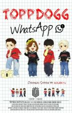 ToppDogg WhatsApp © by -sxdisticlxwn