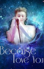 [longfic][Binchan] Tất Cả Chỉ Vì Em Quá Yêu Anh!!! by xumycool