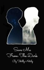 Save Me From The Dark (ff Phan) by TotallyNataly