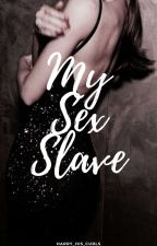 My Sex Slave || Harlena  by harry_his_curls