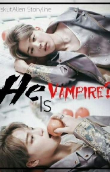 HE IS VAMPIRE??