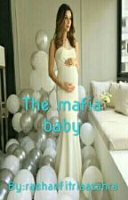 3. The Mafia Baby by raehanfitriaazahra