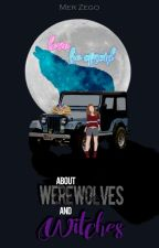 About Werewolves and Witches | Teen Wolf by BreakinGalaxies