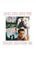 Just You & Me || Stiles stilinski (On Hold) by troyesivanseasthetic