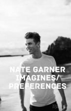 Nate Garner Imagines/Preferences by bronte5sos
