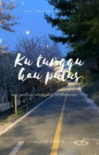 Ku tunggu kau putus✖️IDR by Allysyalis
