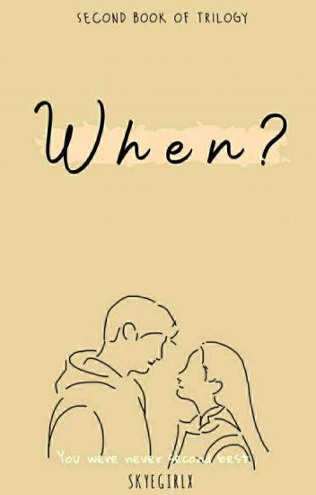When? (#2)