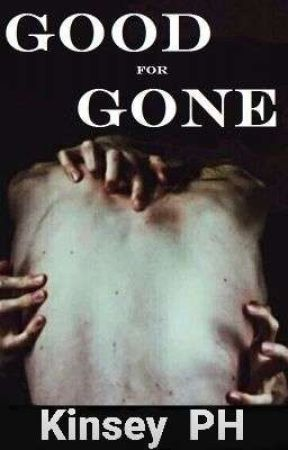 Good For Gone by KinseyPH