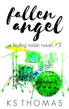 Fallen Angel (A Finding Nolan Novel, #3) Chapters 1 - 3 by friedgatortail