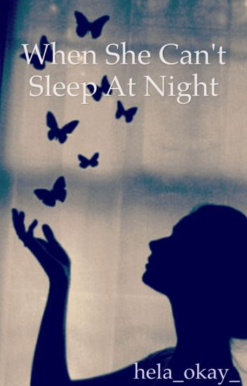 When She Cant Sleep At Night Just Okay Wattpad