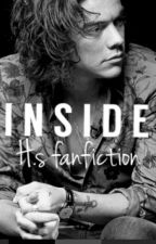 INSIDE (H.S FANFICTION) by harryspinkjacket