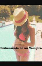 Embarazada de un Vampiro by RosanaEscriva