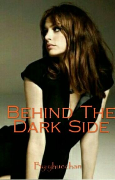 Behind The Dark Side (ON GOING)