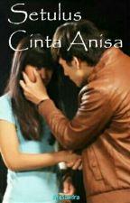 Setulus Cinta Anisa by ArqSandra