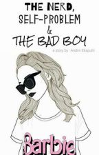 The Nerd, Self-Problem and The Bad Boy by andiniciput