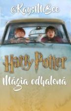 Harry Potter - Mágia odhalená ✔ by KaysMcBee