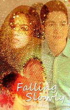 Falling Slowly (An AlDub Fanfiction) by melovewrites