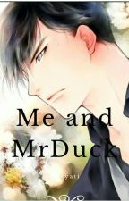 Book 1 Me And Mrs Duck [ Tamat] by Yanti985yui