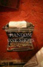 Random One Shots by MarozaSulaiman