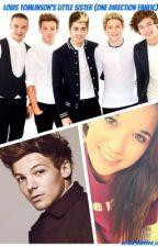 Louis tomlinson's Little Sister (One Direction Fanfic) by one_direction_love1d