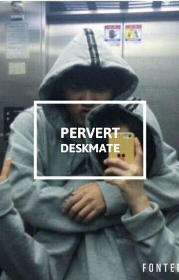 Pervert Deskmate || Jeon Jungkook