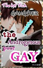 The Hot Rich GANGSTER meet The Androgynous Poor gay by AnOnyMouS-MeAnArtist