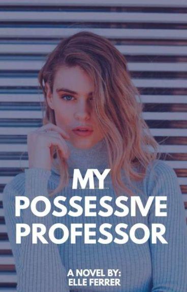 My Possessive Professor: Temptation Series #1