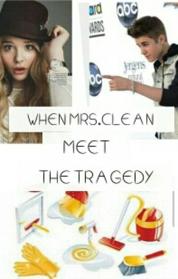 When Mrs.Clean Meet The Tragedy (Justin Bieber) Love Story