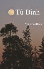 {ChanBaek} {Cổ Trang} Tù Binh by HutaTo