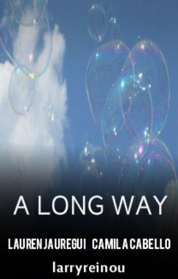 A long way ➸ Camren