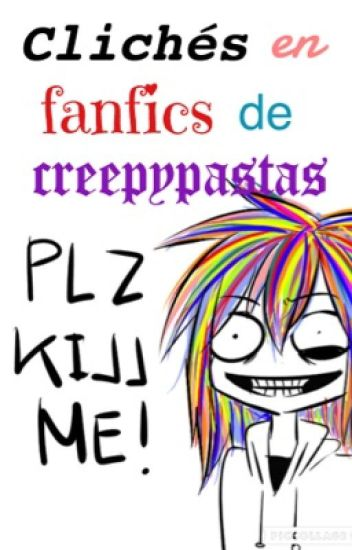 Clichés en fanfics de creepypastas.